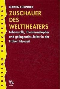 Zuschauer des Welttheaters, Martin Euringer