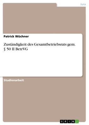 Zuständigkeit des Gesamtbetriebsrats gem. § 50 II BetrVG, Patrick Wüchner