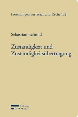 Zuständigkeit und Zuständigkeitsübertragung, Sebastian Schmid