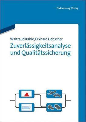 Zuverlässigkeitsanalyse und Qualitätssicherung, Waltraud Kahle, Eckhard Liebscher