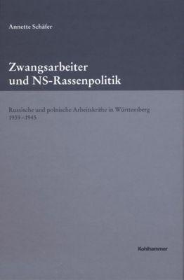 Zwangsarbeit und NS-Rassenpolitik, Annette Schäfer