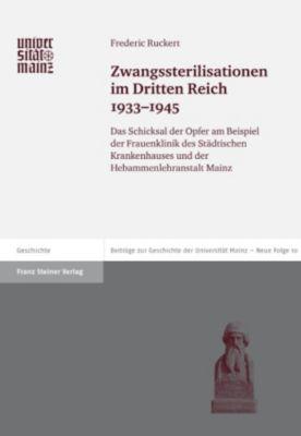 Zwangssterilisationen im Dritten Reich 1933-1945, Frederic Ruckert