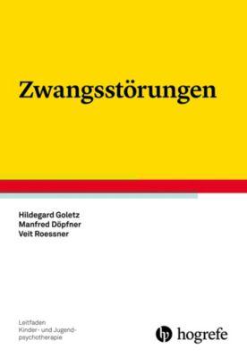 Zwangsstörungen, Manfred Döpfner, Veit Roessner, Hildegard Goletz