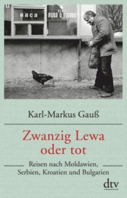 Zwanzig Lewa oder tot - Karl-Markus Gauß |
