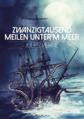 Zwanzigtausend Meilen unter'm Meer, Jules Verne
