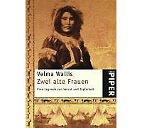 two old women by velma wallis essay The novel, two old women, by velma wallis two old women, the novel by velma wallis sheds light into the primitive lifestyle of the athabaskan tribes in alaska.