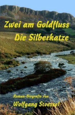 Zwei am Goldfluss / Die Silberkatze - Wolfgang Stoessel  