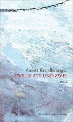 Zwei Blatt und zwei - Annett Krendlesberger  
