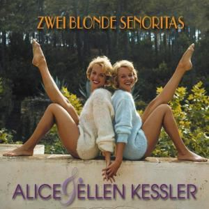 Zwei Blonde Senoritas, Alice & Ellen Kessler
