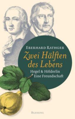Zwei Hälften des Lebens. - Eberhard Rathgeb |