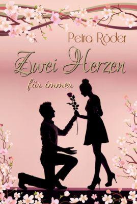 Zwei Herzen für immer (Liebesroman), Petra Röder