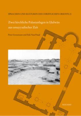 Zwei kirchliche Palastanlagen in Hulwan aus umayyadischer Zeit -  pdf epub
