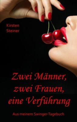 Zwei Männer, zwei Frauen, eine Verführung, Kirsten Steiner