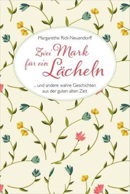 Zwei Mark für ein Lächeln - Margarethe Rick-Neuendorff pdf epub