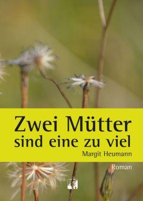 Zwei Mütter sind eine zu viel, Margit Heumann