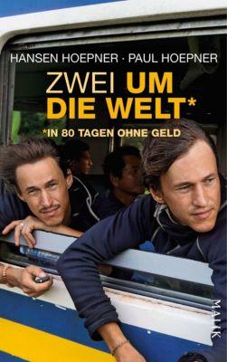 Zwei um die Welt – in 80 Tagen ohne Geld, Hansen Hoepner, Paul Hoepner
