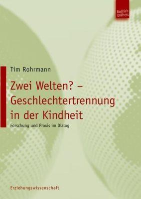 Zwei Welten? - Geschlechtertrennung in der Kindheit, Tim Rohrmann
