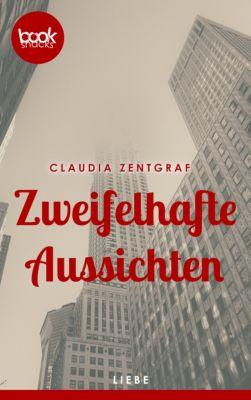 Zweifelhafte Aussichten (Kurzgeschichte, Liebe, History), Claudia Zentgraf