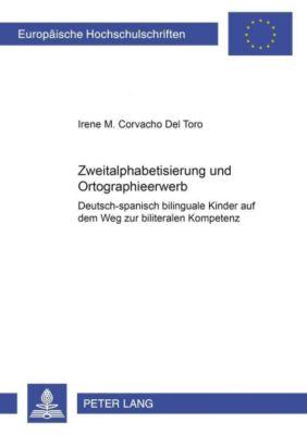 Zweitalphabetisierung und Orthographieerwerb, Irene M. Corvacho Del Toro