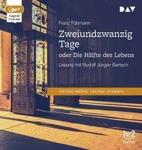 Zweiundzwanzig Tage oder Die Hälfte des Lebens, 1 MP3-CD, Franz Fühmann