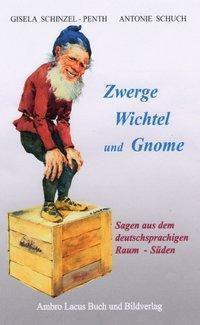 Zwerge, Wichtel und Gnome