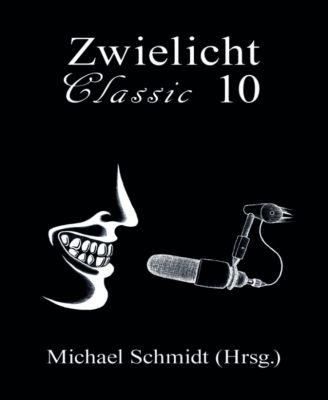 Zwielicht Classic Nr. 10, Michael Schmidt (Hrsg.)