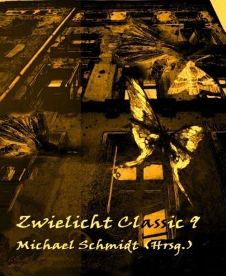 Zwielicht Classic Nr. 9, Michael Schmidt (Hrsg)