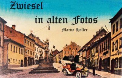 Zwiesel in alten Fotos, Marita Haller