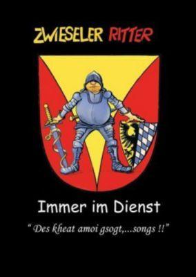 Zwieseler Ritter - Immer im Dienst - G. Jo. Hruschka |
