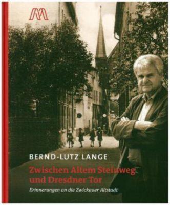 Zwischen Altem Steinweg und Dresdner Tor - Bernd-Lutz Lange  