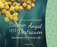 Zwischen Angst und Vertrauen, Antje Sabine Naegeli