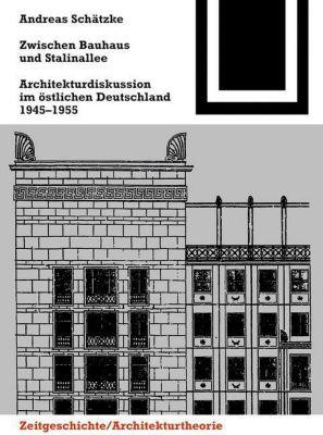 Zwischen Bauhaus und Stalinallee, Andreas Schätzke