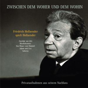 Zwischen Dem Woher Und Wohin, Friedrich Hollaender