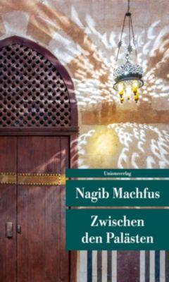 Zwischen den Palästen - Nagib Machfus |