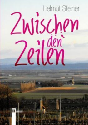 Zwischen den Zeilen - Helmut Steiner |