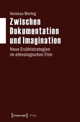 Zwischen Dokumentation und Imagination, Vanessa Marlog