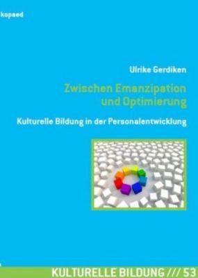 Zwischen Emanzipation und Optimierung - Ulrike Gerdiken |