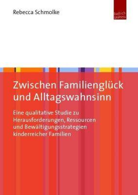 Zwischen Familienglück und Alltagswahnsinn - Rebecca Schmolke |