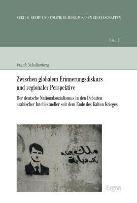 Zwischen globalem Erinnerungsdiskurs und regionaler Perspektive, Frank Schellenberg