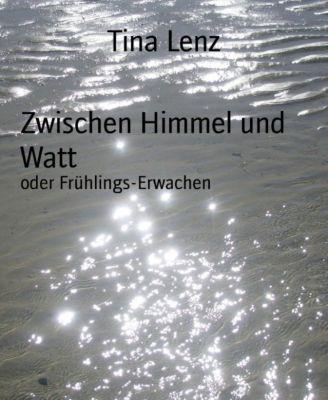 Zwischen Himmel und Watt, Tina Lenz