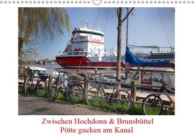 Zwischen Hochdonn & Brunsbüttel: Pötte gucken am Kanal (Wandkalender 2019 DIN A3 quer), Eva Ola Feix