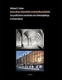 Zwischen Identität und Authentizität, Michael S. Falser