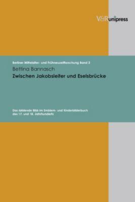 Zwischen Jakobsleiter und Eselsbrücke, Bettina Bannasch