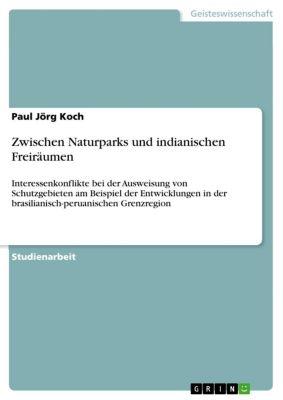 Zwischen Naturparks und indianischen Freiräumen, Paul Jörg Koch