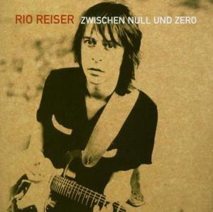 Zwischen Null Und Zero, Rio Reiser