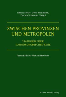 Zwischen Provinzen und Metropolen, Florian Schramm, Doris Holtmann, Simon Fietze