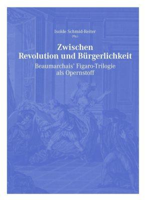 Zwischen Revolution und Bürgerlichkeit - Isolde Schmid-Reiter |