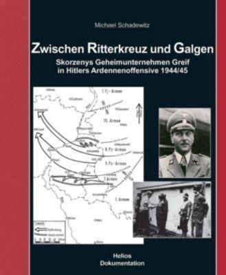 Zwischen Ritterkreuz und Galgen, Michael Schadewitz