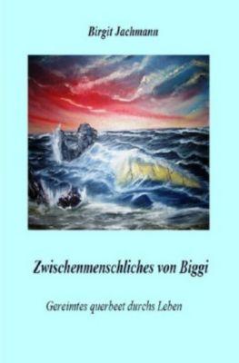 Zwischenmenschliches von Biggi - Birgit Jachmann  
