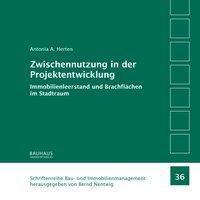 Zwischennutzung in der Projektentwicklung - Antonia A. Herten pdf epub